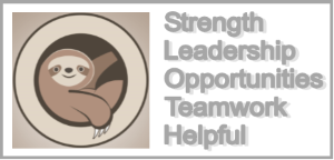 Strength, leadership, opportunities, teamwork, helpful - SLOTH